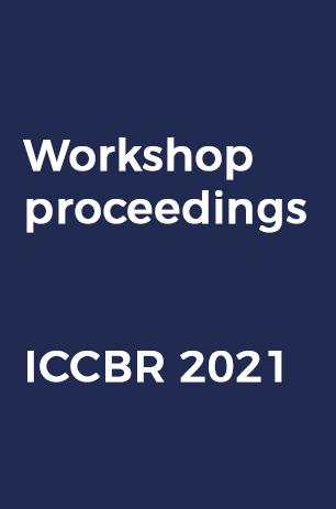 Workshop proceedings of ICCBR 2021